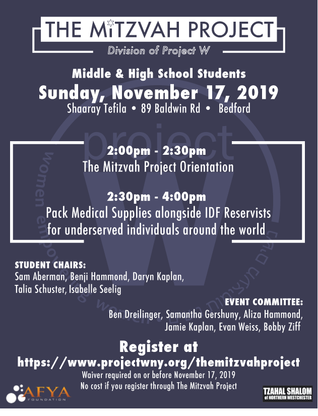 Middle & High School Students Sunday, November 17, 2019 Shaaray Tefila 89 Baldwin Rd Bedford NY - 2pm to 4pm TMP Orientation and Pack Medical Supplies alongside IDF reservists for underserved individuals around the world